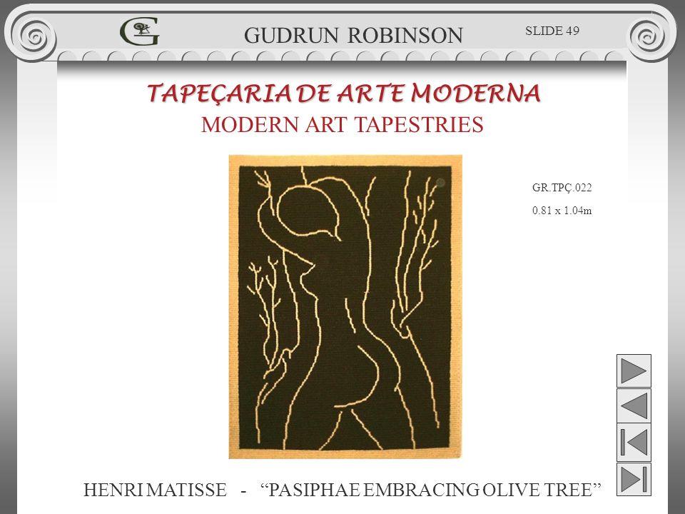 HENRI MATISSE - PASIPHAE EMBRACING OLIVE TREE TAPEÇARIA DE ARTE MODERNA MODERN ART TAPESTRIES 0.81 x 1.04m GUDRUN ROBINSON GR.TPÇ.022 SLIDE 49