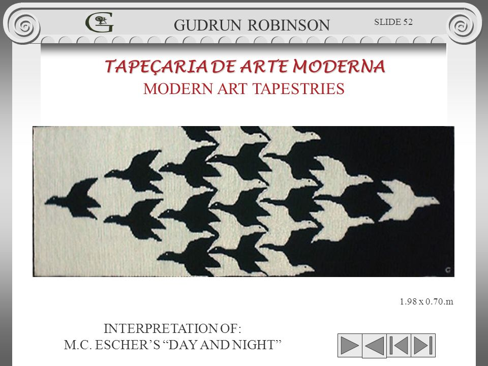 INTERPRETATION OF: M.C. ESCHERS DAY AND NIGHT TAPEÇARIA DE ARTE MODERNA MODERN ART TAPESTRIES 1.98 x 0.70.m GUDRUN ROBINSON SLIDE 52
