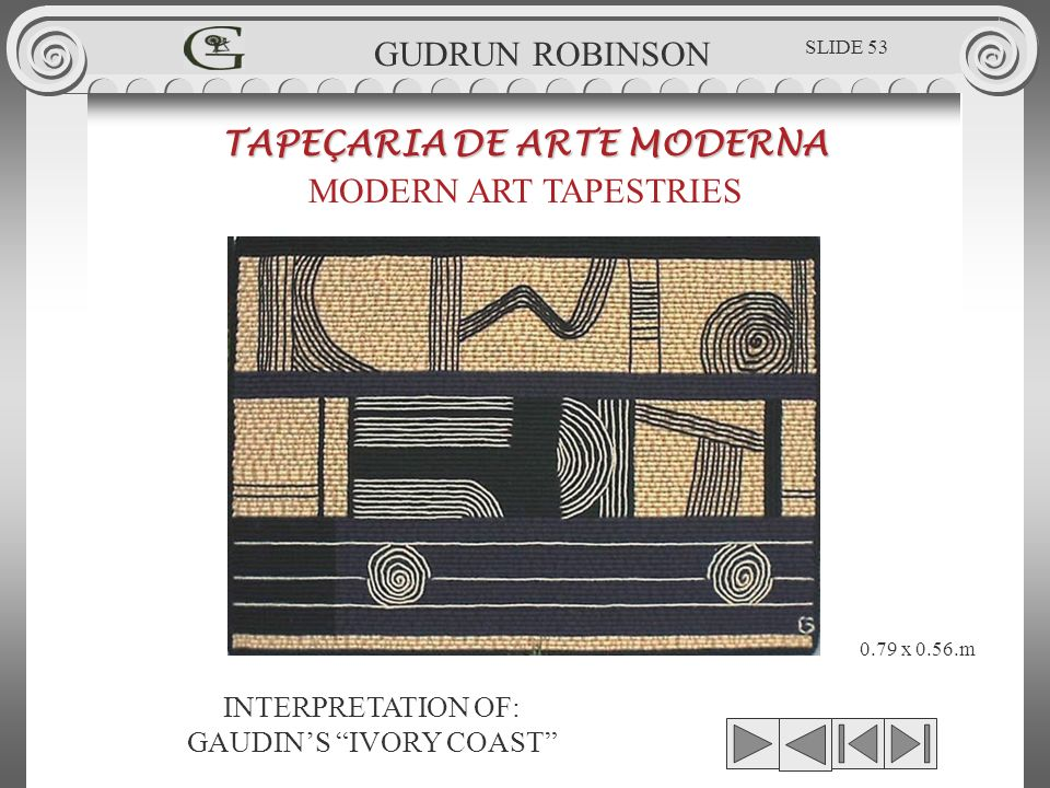 INTERPRETATION OF: GAUDINS IVORY COAST TAPEÇARIA DE ARTE MODERNA MODERN ART TAPESTRIES 0.79 x 0.56.m GUDRUN ROBINSON SLIDE 53