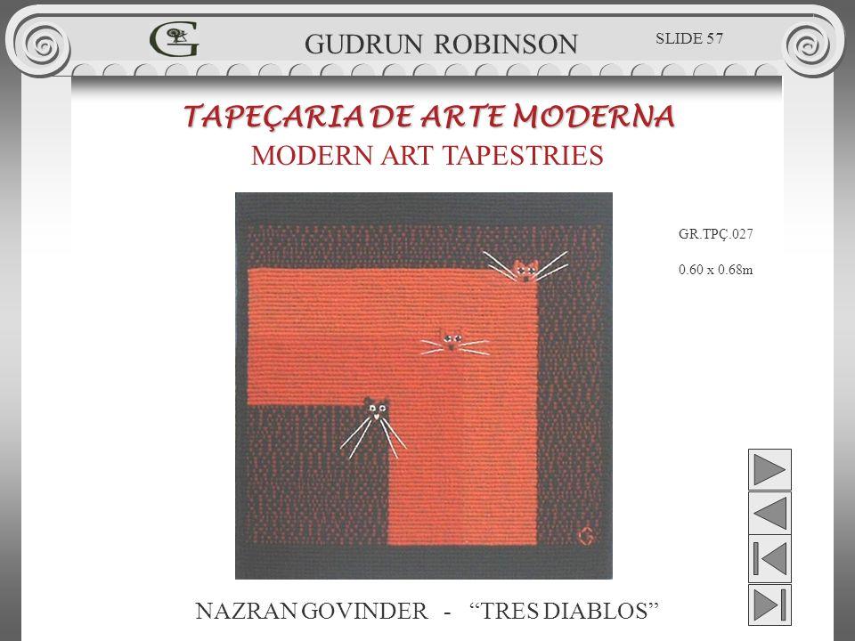 NAZRAN GOVINDER - TRES DIABLOS TAPEÇARIA DE ARTE MODERNA MODERN ART TAPESTRIES 0.60 x 0.68m GUDRUN ROBINSON GR.TPÇ.027 SLIDE 57