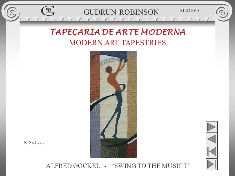 ALFRED GOCKEL - SWING TO THE MUSIC I TAPEÇARIA DE ARTE MODERNA MODERN ART TAPESTRIES 0.40 x 1.20m GUDRUN ROBINSON SLIDE 60