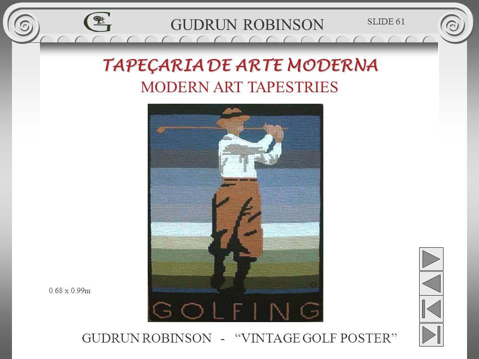 GUDRUN ROBINSON - VINTAGE GOLF POSTER TAPEÇARIA DE ARTE MODERNA MODERN ART TAPESTRIES 0.68 x 0.99m GUDRUN ROBINSON SLIDE 61