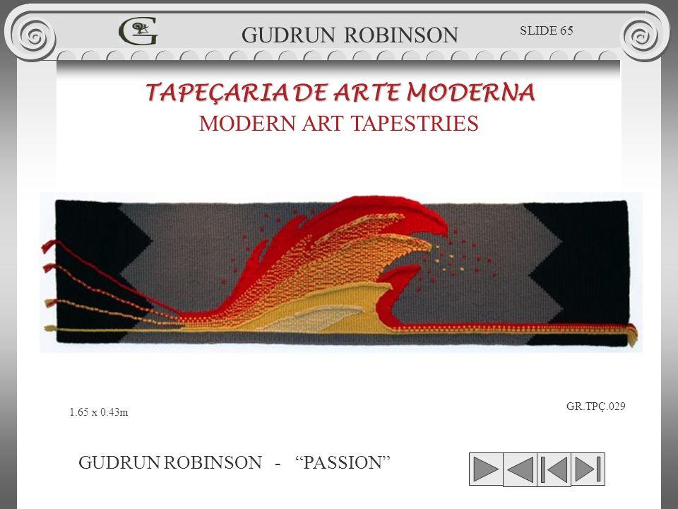 GUDRUN ROBINSON - PASSION TAPEÇARIA DE ARTE MODERNA MODERN ART TAPESTRIES 1.65 x 0.43m GUDRUN ROBINSON GR.TPÇ.029 SLIDE 65