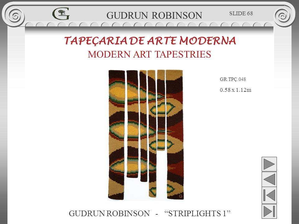 GUDRUN ROBINSON - STRIPLIGHTS 1 TAPEÇARIA DE ARTE MODERNA MODERN ART TAPESTRIES 0.58 x 1.12m GUDRUN ROBINSON GR.TPÇ.048 SLIDE 68