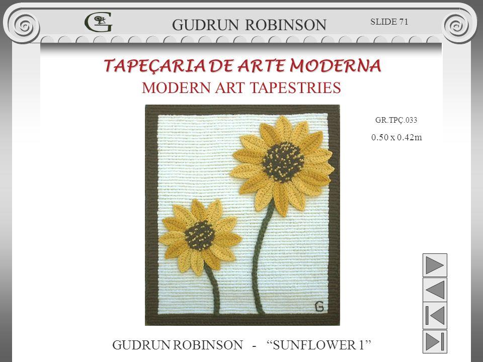 GUDRUN ROBINSON - SUNFLOWER 1 TAPEÇARIA DE ARTE MODERNA MODERN ART TAPESTRIES 0.50 x 0.42m GUDRUN ROBINSON GR.TPÇ.033 SLIDE 71