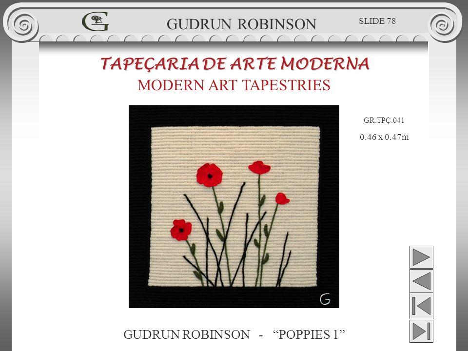 GUDRUN ROBINSON - POPPIES 1 TAPEÇARIA DE ARTE MODERNA MODERN ART TAPESTRIES 0.46 x 0.47m GUDRUN ROBINSON GR.TPÇ.041 SLIDE 78