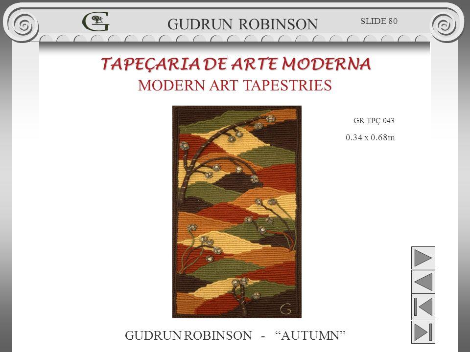 GUDRUN ROBINSON - AUTUMN TAPEÇARIA DE ARTE MODERNA MODERN ART TAPESTRIES 0.34 x 0.68m GUDRUN ROBINSON GR.TPÇ.043 SLIDE 80