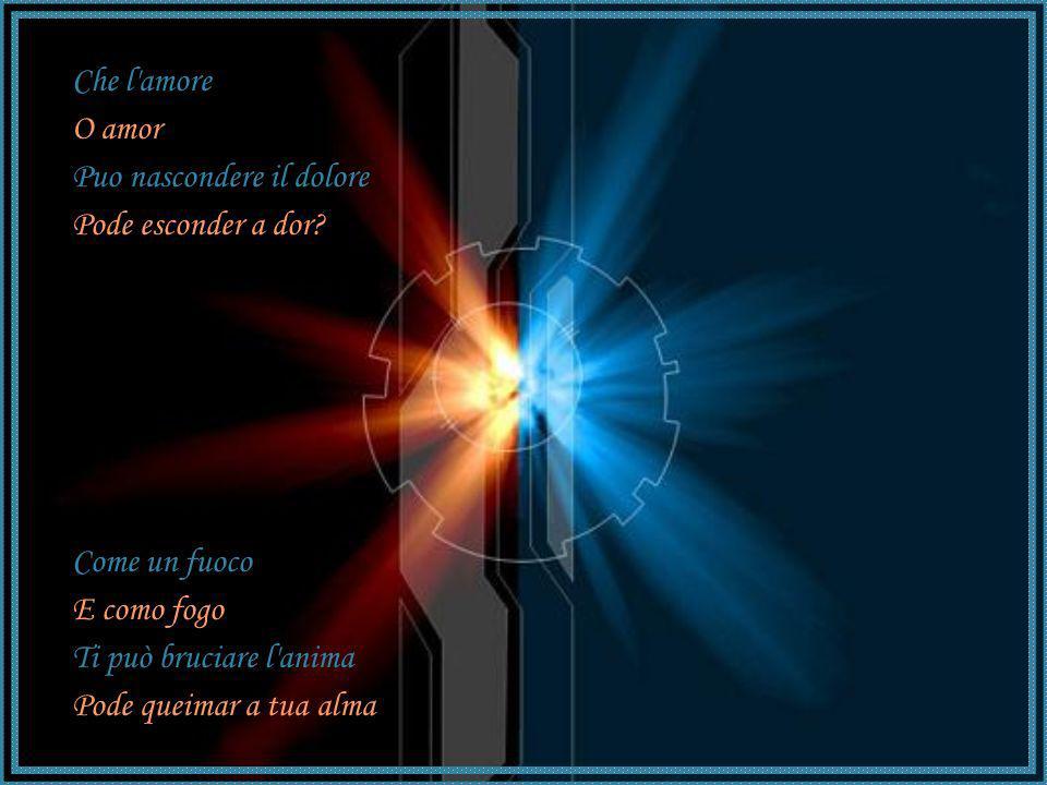 Luna tu, che conosci il tempo dell'eternità Você Lua, que sabe o tempo da eternidade E il sentiero stretto della verità E do difícil caminho da verdad