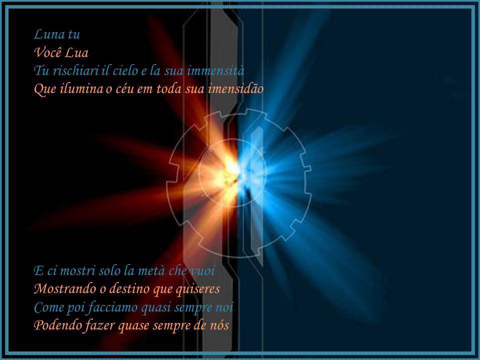 Che l amore O amor Puo nascondere il dolore Pode esconder a dor.
