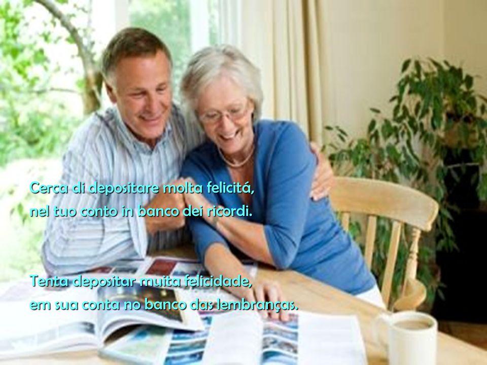 La vecchiaia é come un conto in banca, Prelevi da ciò che hai accumulato. Perciò, se vuou un consiglio… A velhice é como uma conta no banco, Retire da