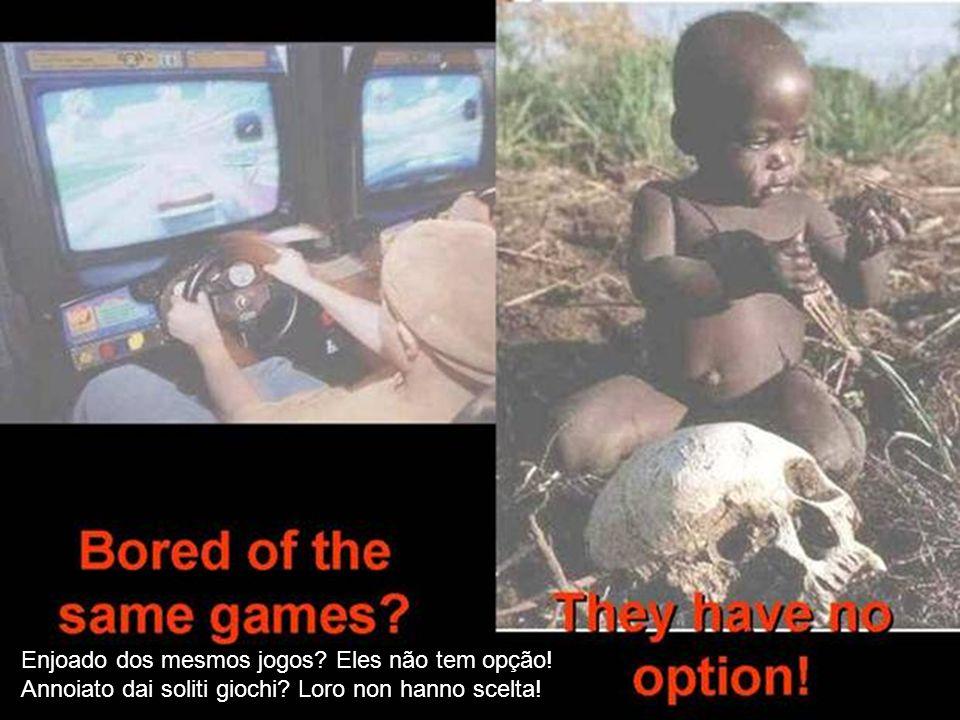 Enjoado dos mesmos jogos? Eles não tem opção! Annoiato dai soliti giochi? Loro non hanno scelta!