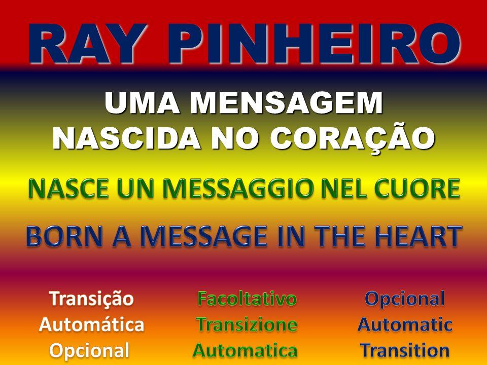UMA MENSAGEM NASCIDA NO CORAÇÃO RAY PINHEIRO