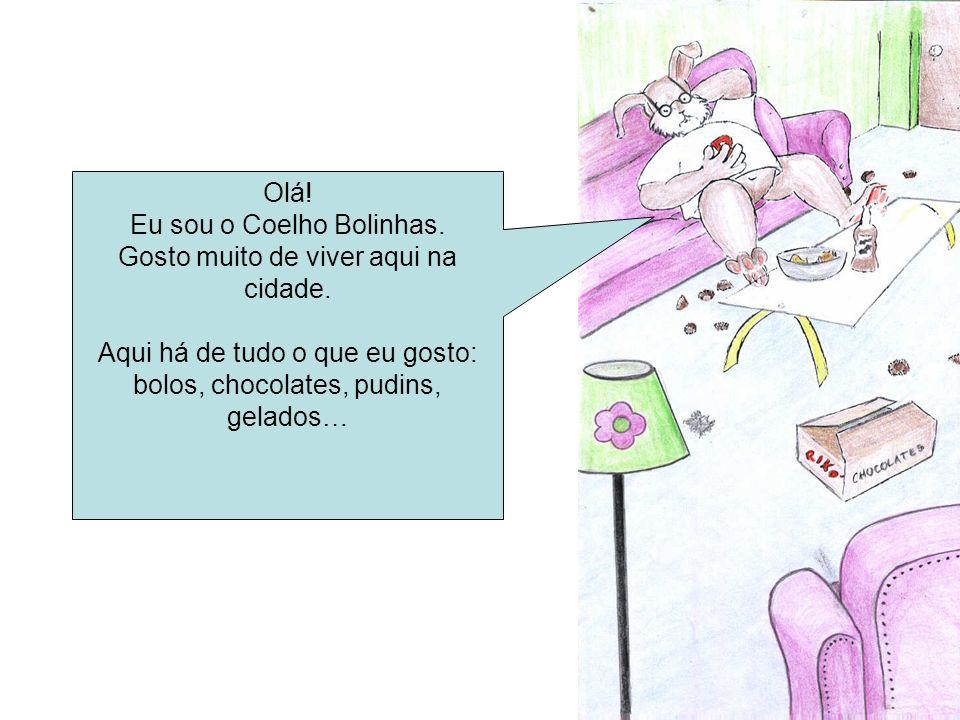 Olá.Eu sou o Coelho Bolinhas. Gosto muito de viver aqui na cidade.