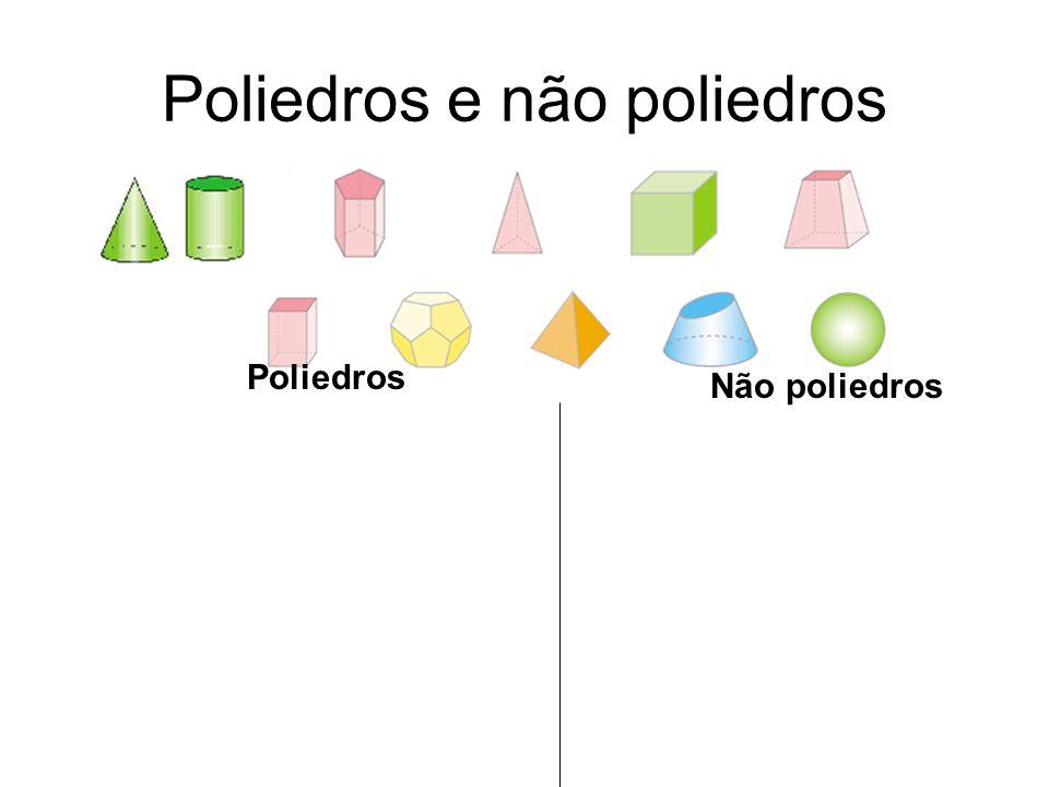 Poliedros Não poliedros