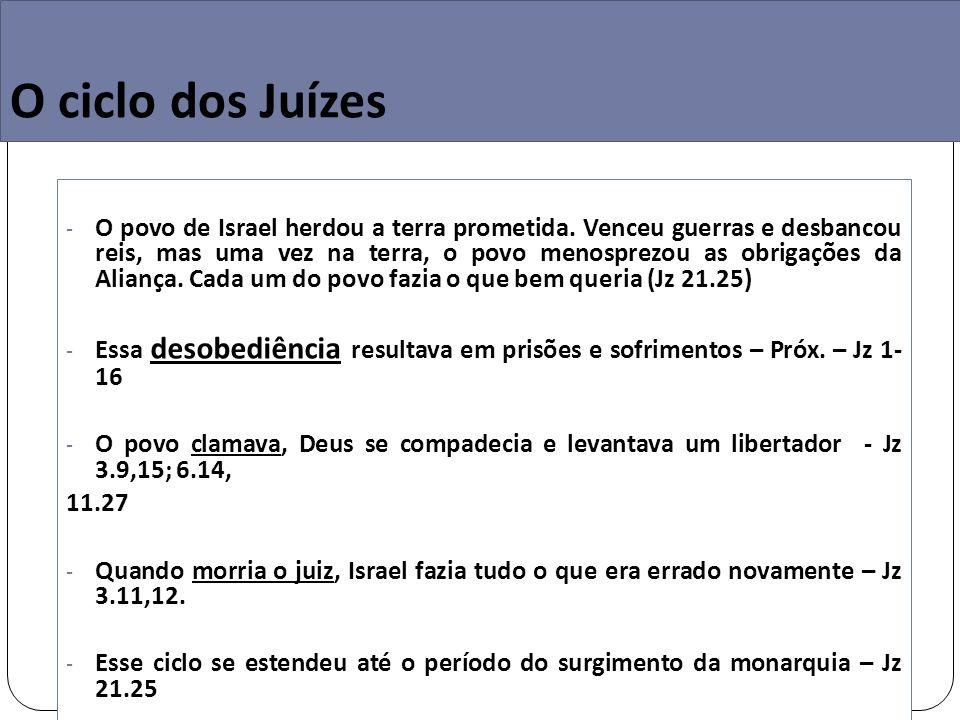 O ciclo dos Juízes - O povo de Israel herdou a terra prometida.