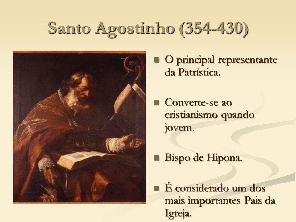 Santo Agostinho (354-430) O principal representante da Patrística. Converte-se ao cristianismo quando jovem. Bispo de Hipona. É considerado um dos mai