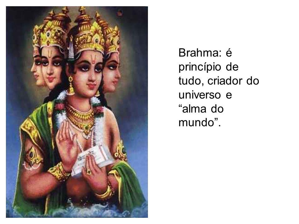 """Brahma: é princípio de tudo, criador do universo e """"alma do mundo""""."""
