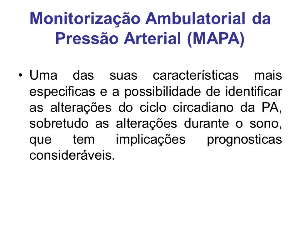 Monitorização Ambulatorial da Pressão Arterial (MAPA) Uma das suas características mais especificas e a possibilidade de identificar as alterações do ciclo circadiano da PA, sobretudo as alterações durante o sono, que tem implicações prognosticas consideráveis.