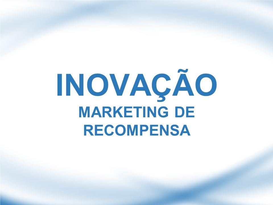 INOVAÇÃO MARKETING DE RECOMPENSA