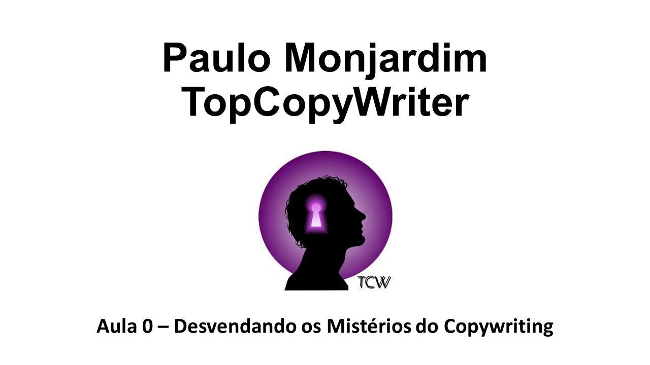 Paulo Monjardim TopCopyWriter Aula 0 – Desvendando os Mistérios do Copywriting