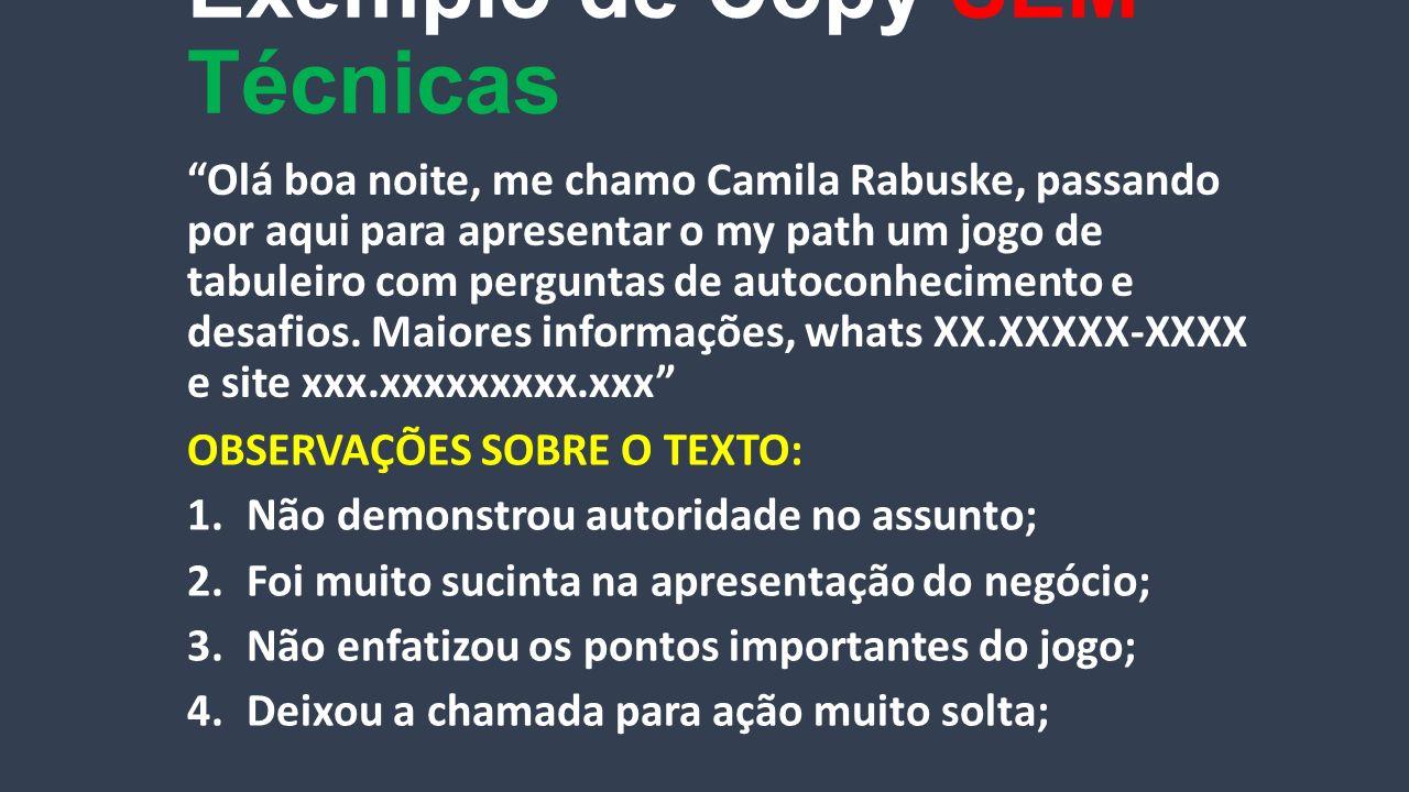 """Exemplo de Copy SEM Técnicas """"Olá boa noite, me chamo Camila Rabuske, passando por aqui para apresentar o my path um jogo de tabuleiro com perguntas d"""