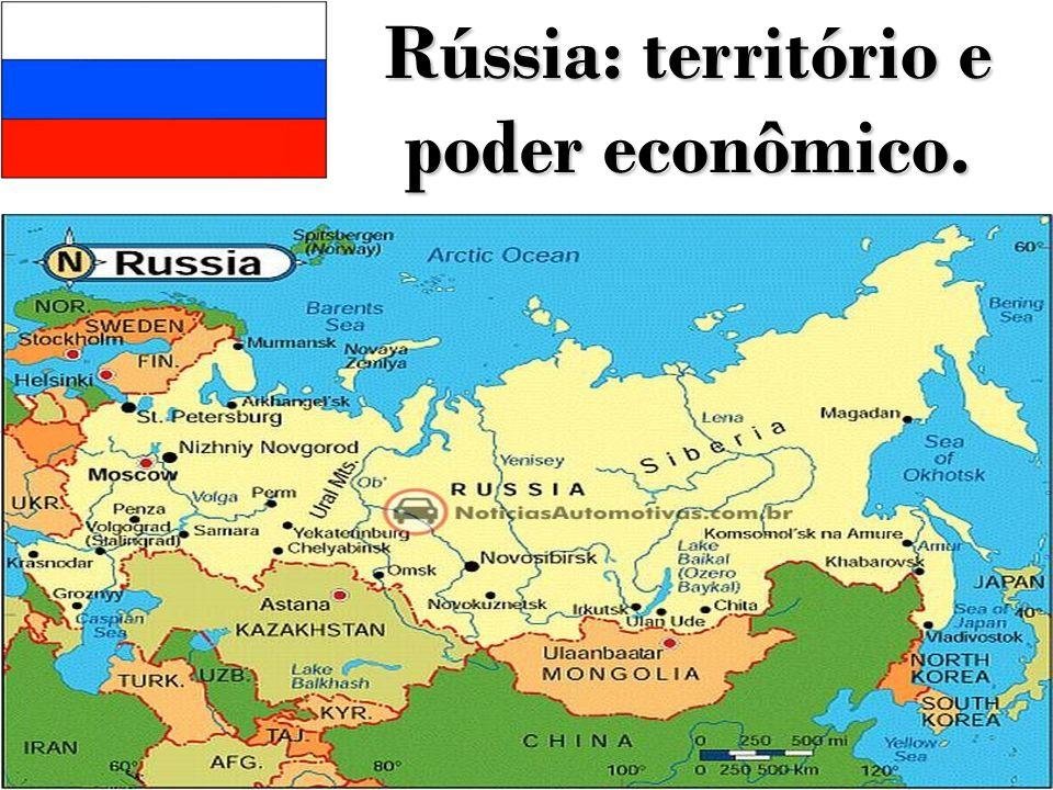 Rússia: território e poder econômico.