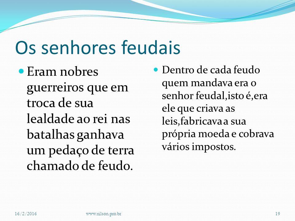 Quem eram os donos dos castelos 16/2/2016www.nilson.pro.br18
