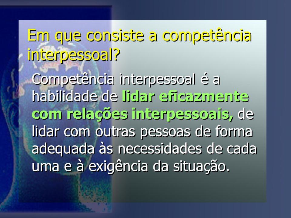 Em que consiste a competência interpessoal.