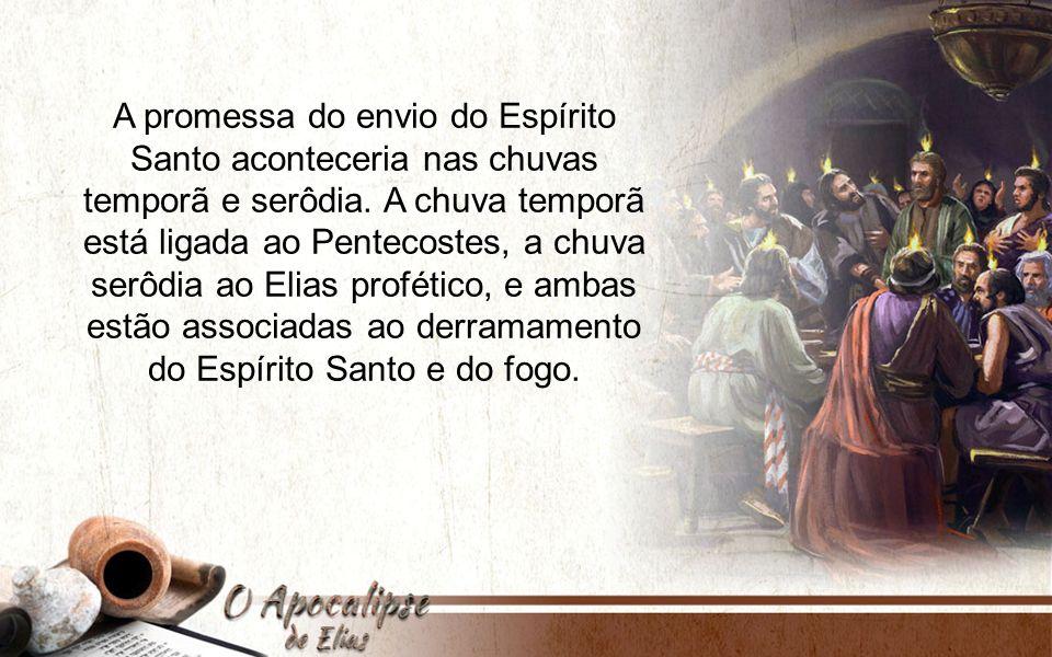 A promessa do envio do Espírito Santo aconteceria nas chuvas temporã e serôdia.