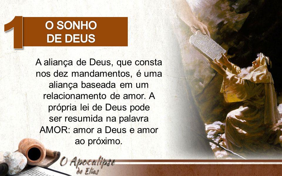 A aliança de Deus, que consta nos dez mandamentos, é uma aliança baseada em um relacionamento de amor.