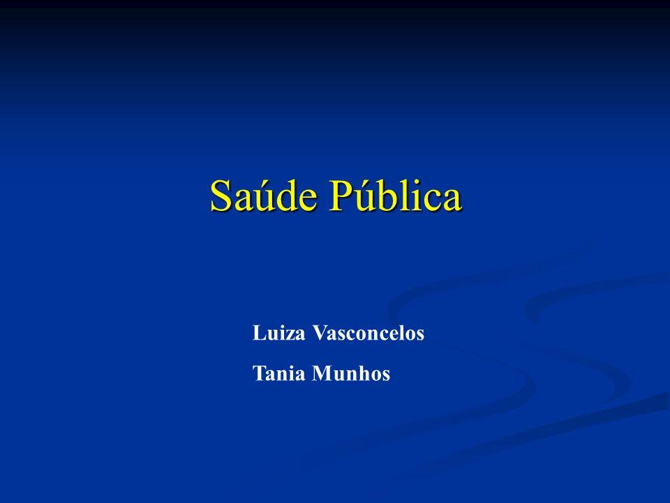 Saúde Pública Luiza Vasconcelos Tania Munhos