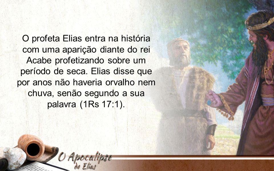 O Elias profético é identificado como sendo a mulher pura de Apocalipse 12.