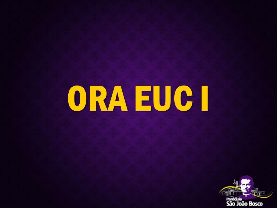 ORA EUC I