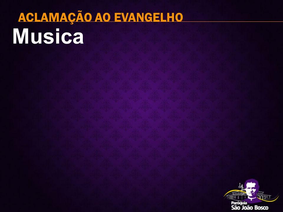 Musica ACLAMAÇÃO AO EVANGELHO