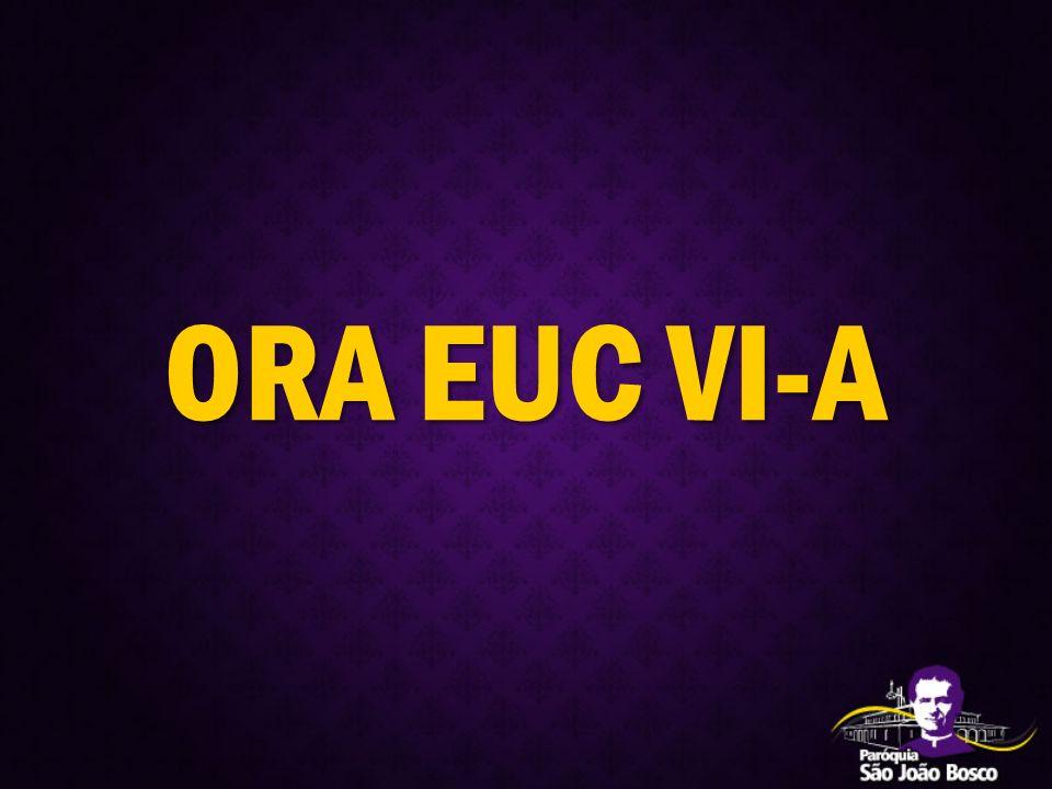 ORA EUC VI-A