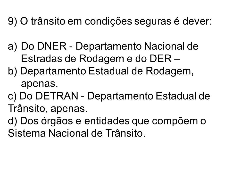 10) O que significa CTB.a) Código de Trânsito Brasileiro.