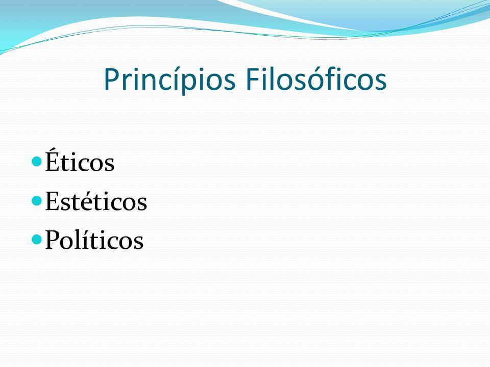 Princípios Filosóficos Éticos Estéticos Políticos