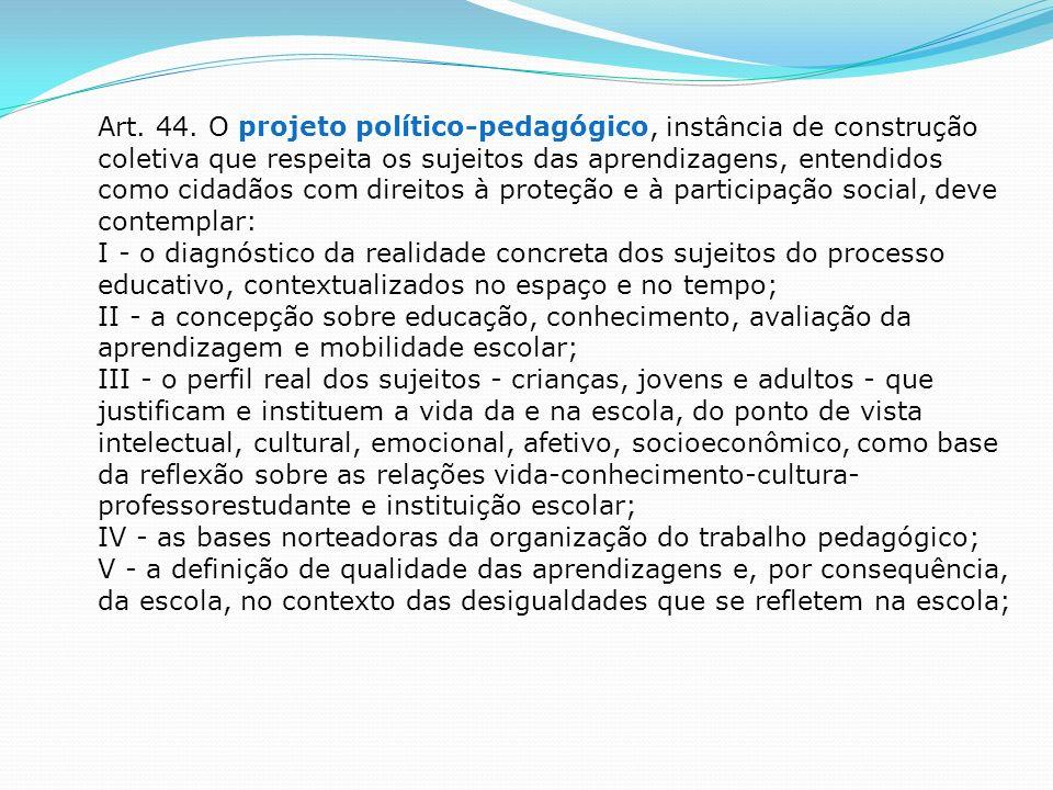 PLANO DE AÇÃO É o documento que apresenta a forma de operacionalização e de implementação de todas as ações planejadas.