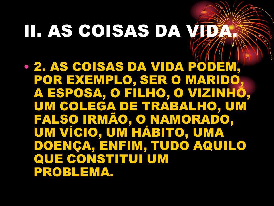 II.AS COISAS DA VIDA. 2.