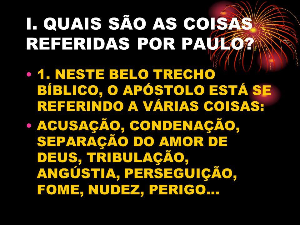 I.QUAIS SÃO AS COISAS REFERIDAS POR PAULO. 1.