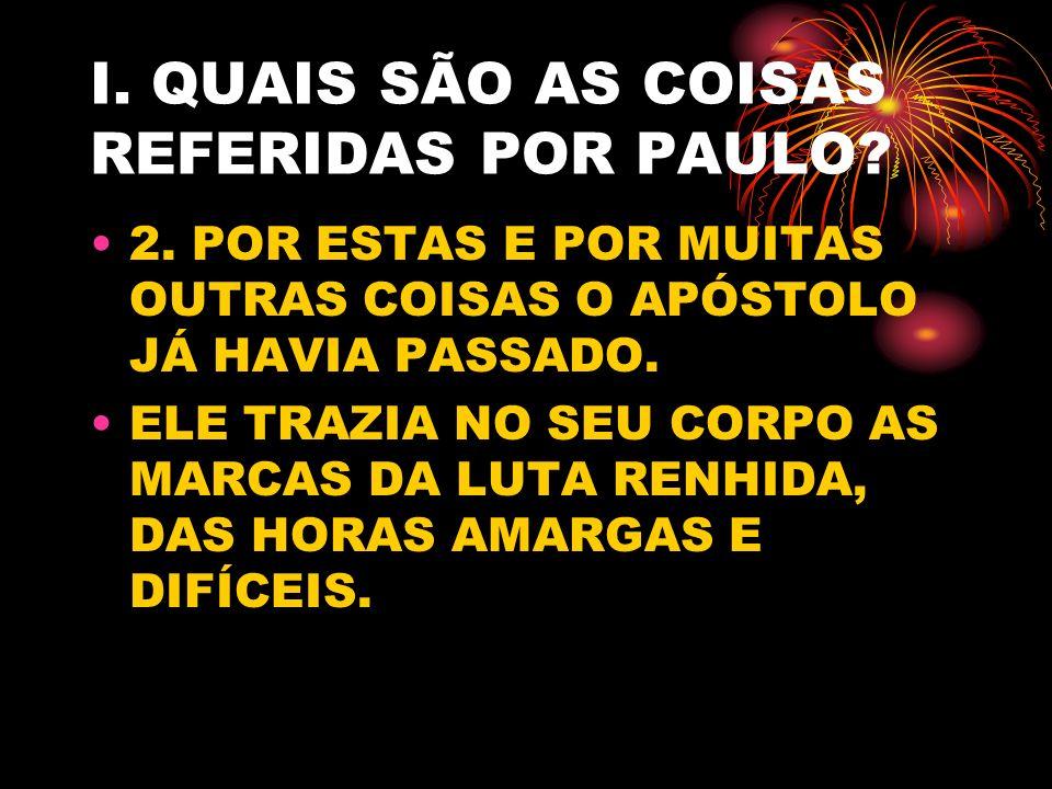 I.QUAIS SÃO AS COISAS REFERIDAS POR PAULO. 2.