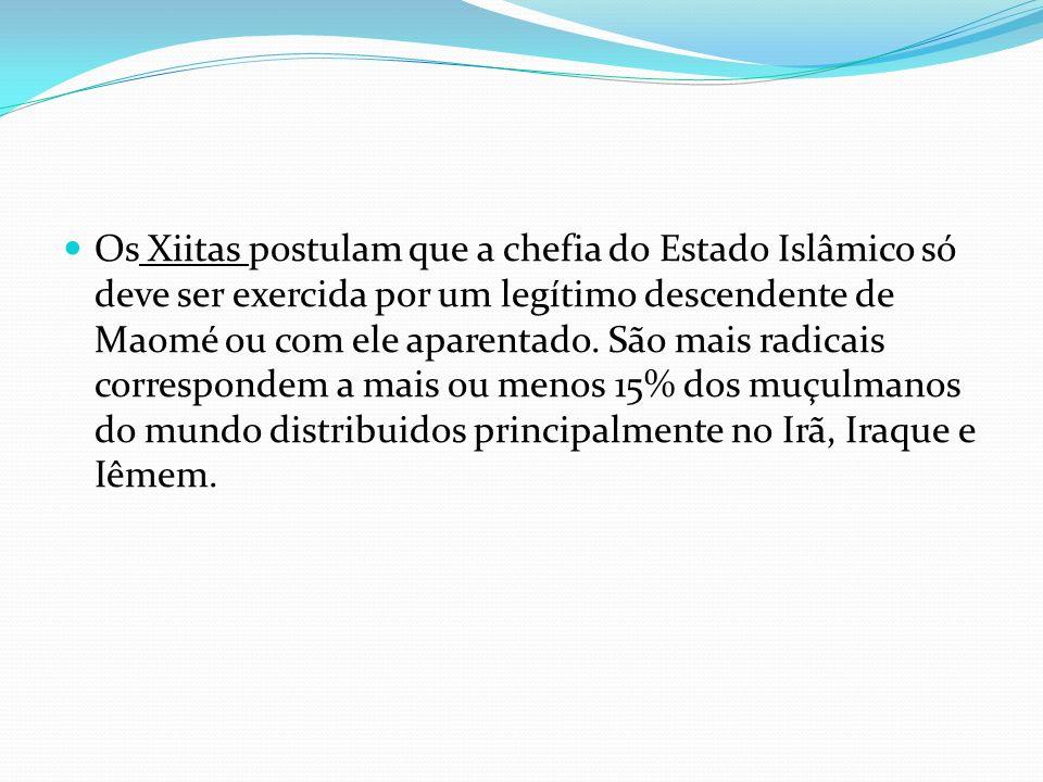 Os Xiitas postulam que a chefia do Estado Islâmico só deve ser exercida por um legítimo descendente de Maomé ou com ele aparentado. São mais radicais
