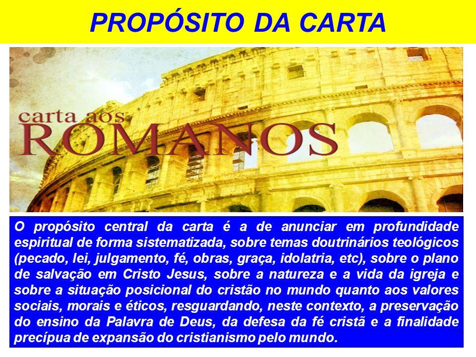PROPÓSITO DA CARTA O propósito central da carta é a de anunciar em profundidade espiritual de forma sistematizada, sobre temas doutrinários teológicos