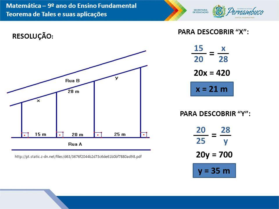 Matemática – 9º ano do Ensino Fundamental Teorema de Tales e suas aplicações RESOLUÇÃO : http://pt.static.z-dn.net/files/d63/3676f2044b2d73c6de61b0bf7