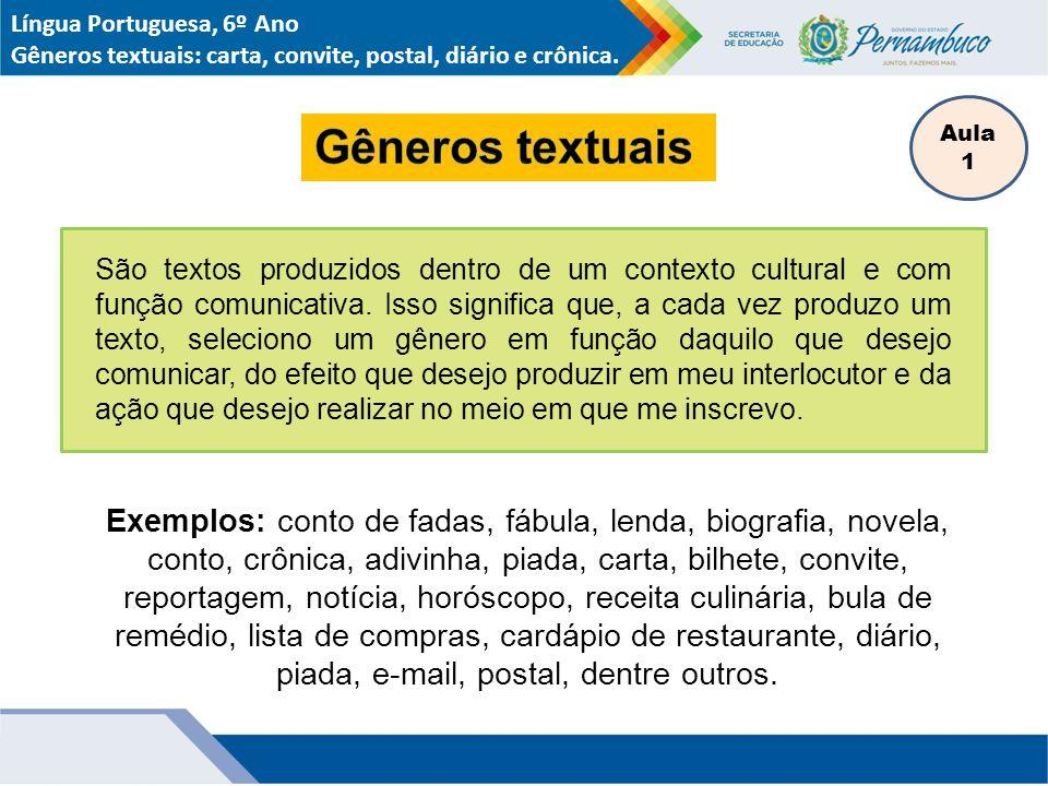 São textos produzidos dentro de um contexto cultural e com função comunicativa.