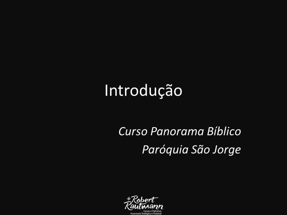 Introdução Curso Panorama Bíblico Paróquia São Jorge
