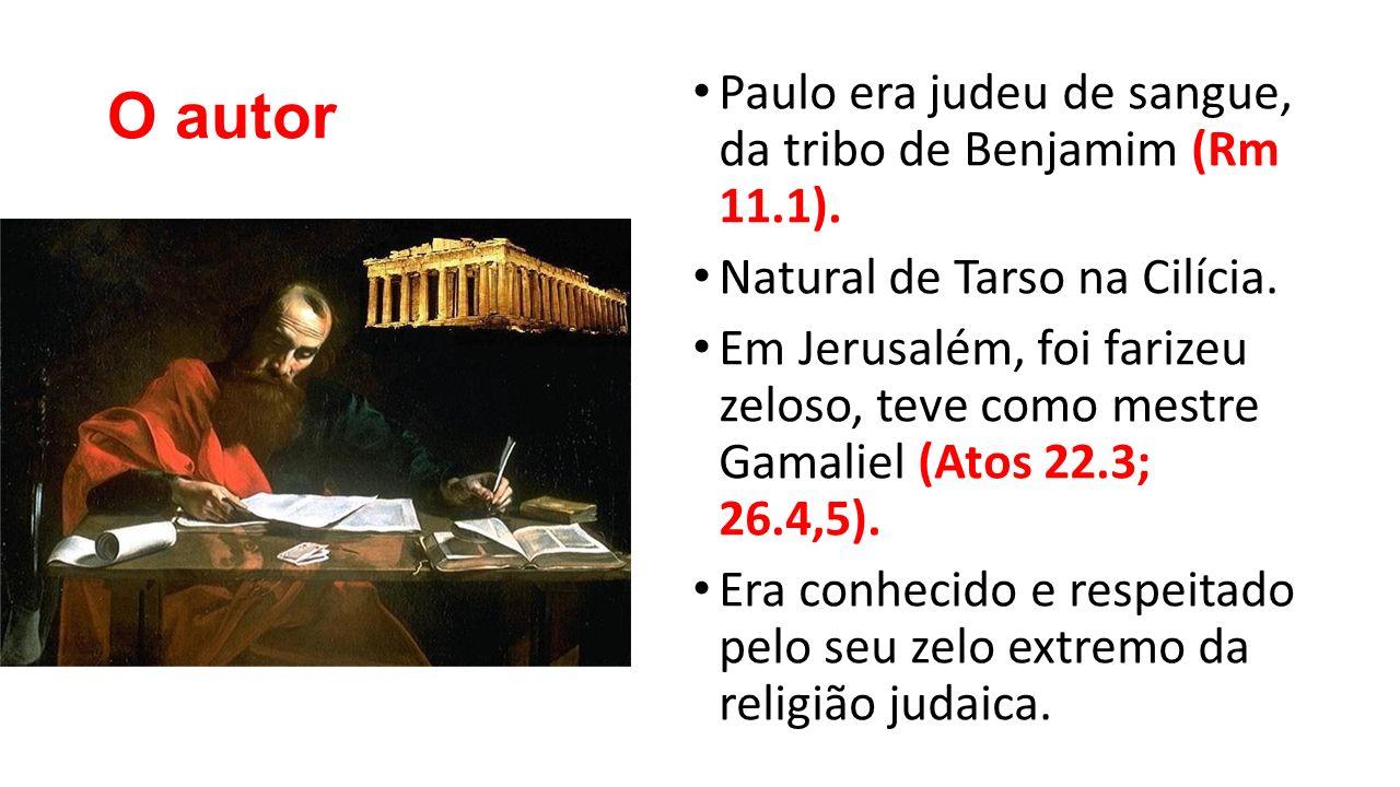 O autor Paulo era judeu de sangue, da tribo de Benjamim (Rm 11.1). Natural de Tarso na Cilícia. Em Jerusalém, foi farizeu zeloso, teve como mestre Gam