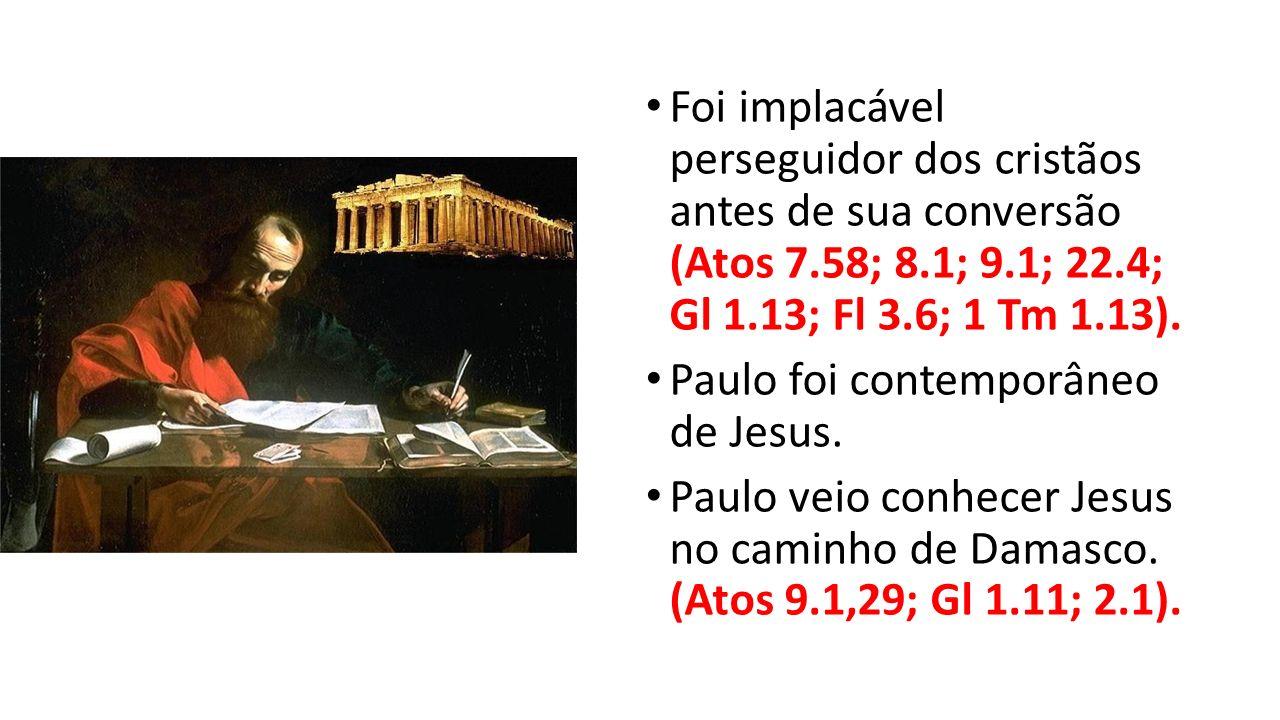 Foi implacável perseguidor dos cristãos antes de sua conversão (Atos 7.58; 8.1; 9.1; 22.4; Gl 1.13; Fl 3.6; 1 Tm 1.13). Paulo foi contemporâneo de Jes