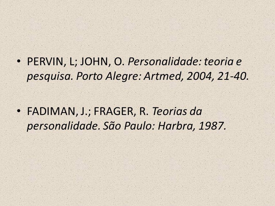 PERVIN, L; JOHN, O. Personalidade: teoria e pesquisa.