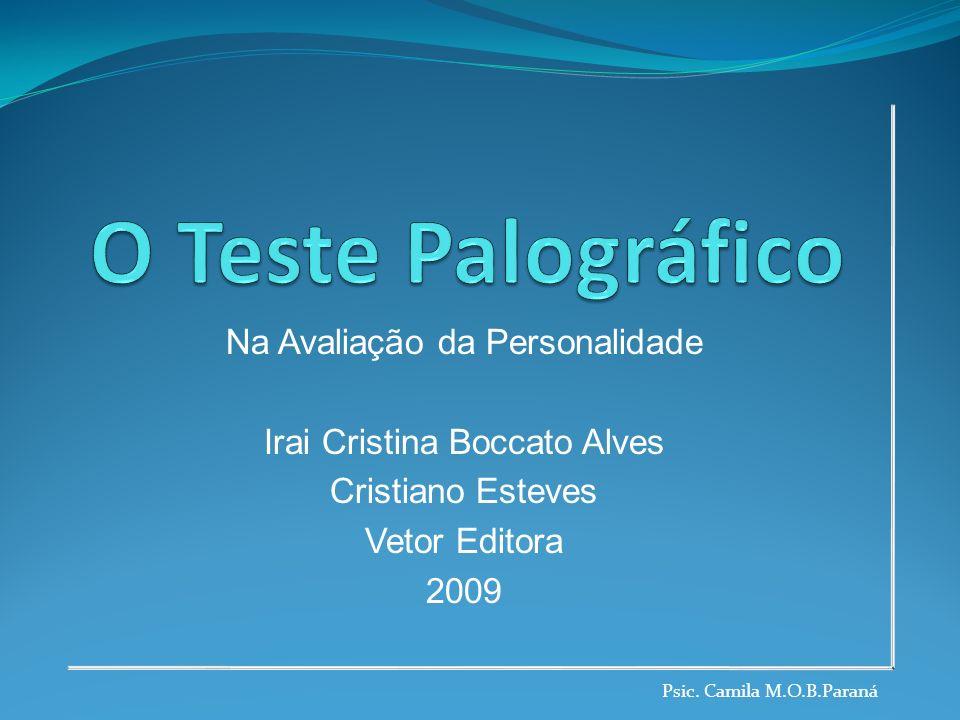 Na Avaliação da Personalidade Irai Cristina Boccato Alves Cristiano Esteves Vetor Editora 2009 Psic. Camila M.O.B.Paraná